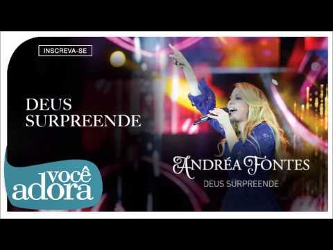 Andréa Fontes - Deus Surpreende (Deus Surpreende) [Áudio Oficial]