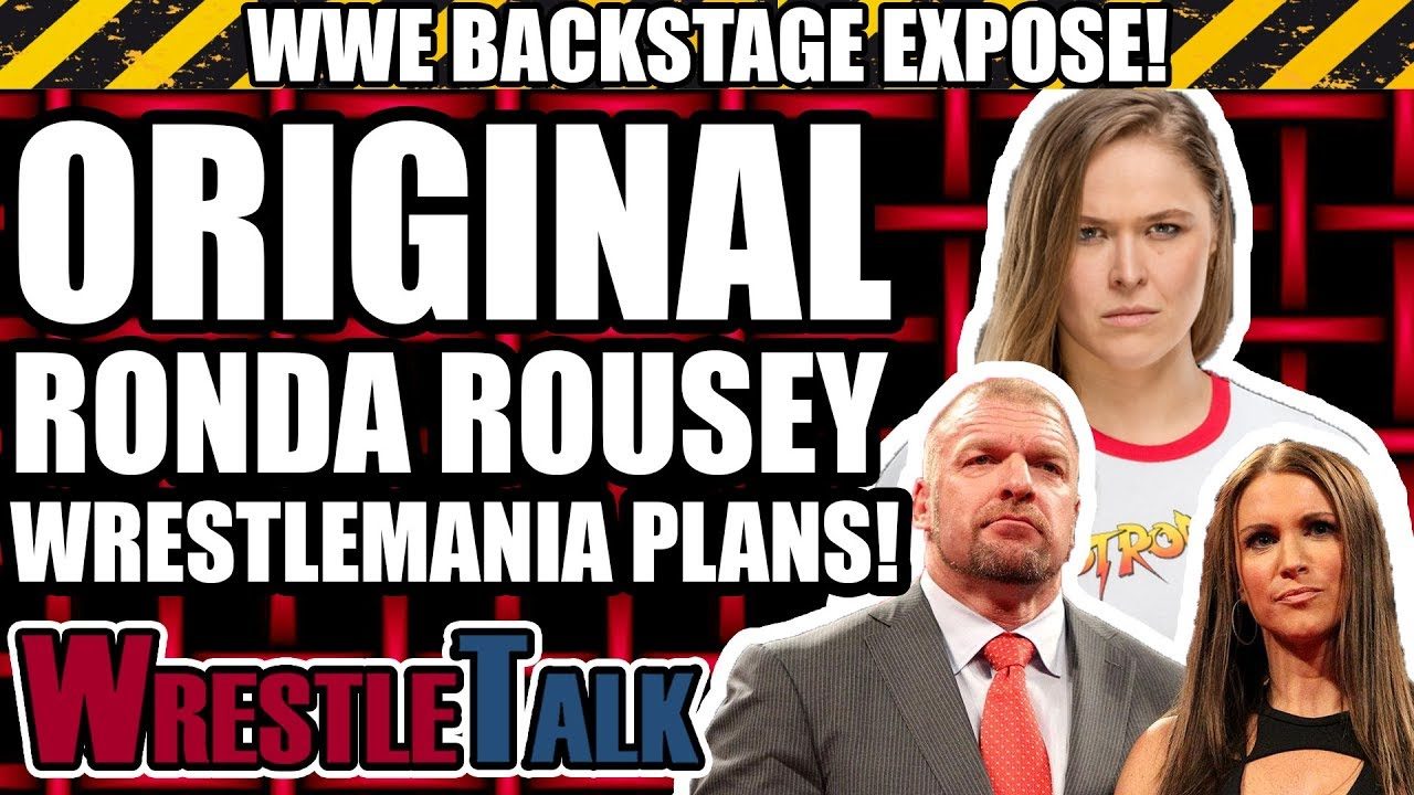 original-plans-for-ronda-rousey-and-wrestlemania-wwe-backstage-expose