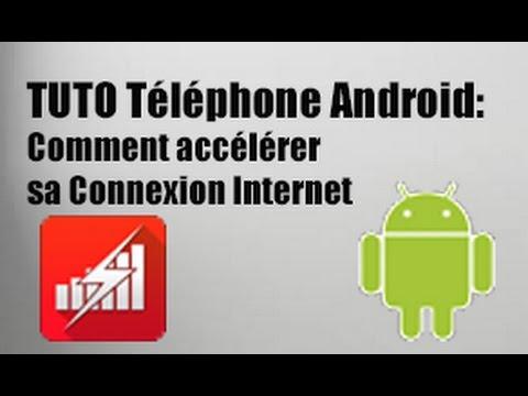 Tuto Téléphone Android : Accélérer sa Connexion Internet Wifi/3G/4G