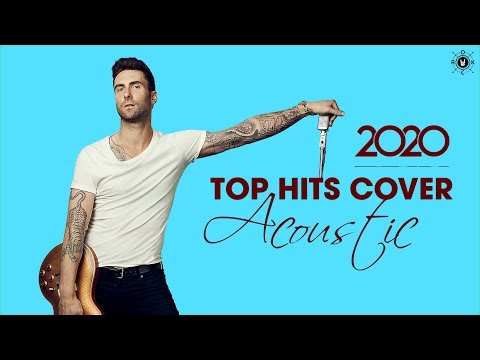 The Best Acoustic Covers of Popular Songs 2020  Top Hits Acoustic 2020