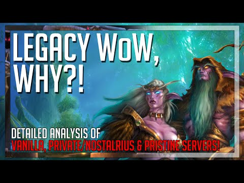 Vanilla WoW 12 Years Later, WHY? (Legacy, Nostalrius & Pristine)