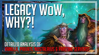 Vanilla WoW 12 Years Later, WHY?! (Legacy, Nostalrius & Pristine) - [WoW Classic Part 1]