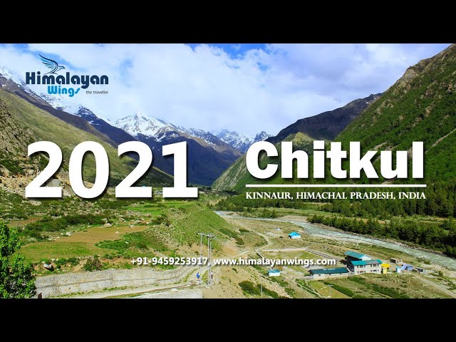 Chitkul Himachal Pradesh 2021, The Last Village of India, Tour Guide For Chitkul & Sangla Valley