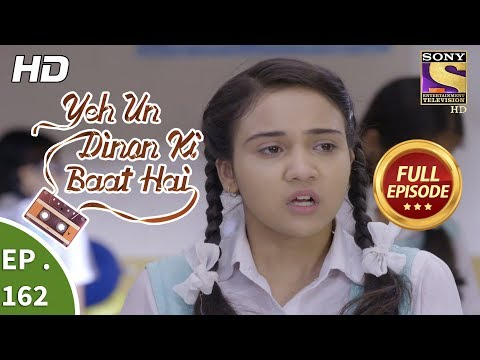 Yeh Un Dinon Ki Baat Hai - Ep 162 - Full Episode - 18th  April, 2018