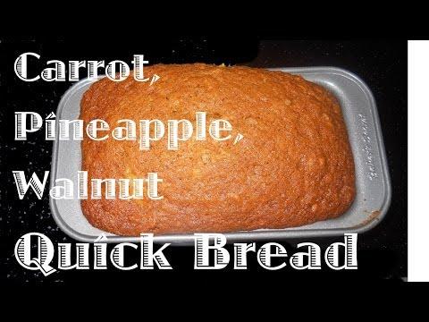 Carrot Pineapple Walnut Quick Bread