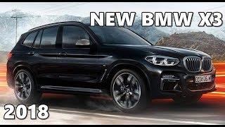 2018 BMW X3 - Exterior & Interior -   First Look  
