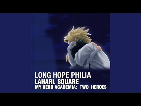 "Long Hope Philia (From ""My Hero Academia: Two Heroes"")"
