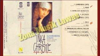 Inka Christie - Album GAMBARAN CINTA (Full Album) Tahun 1991