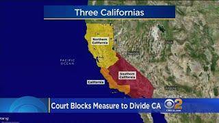 Court Blocks Measure To Divide California