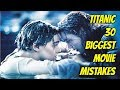 30 Biggest Mistakes In TITANIC  You Didn't Notice