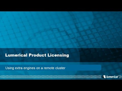 Lumerical Product Licensing - Using extra engines on a remote cluster Mp3
