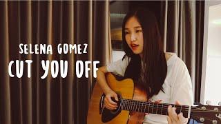 Cut you off - selena gomez (cover)