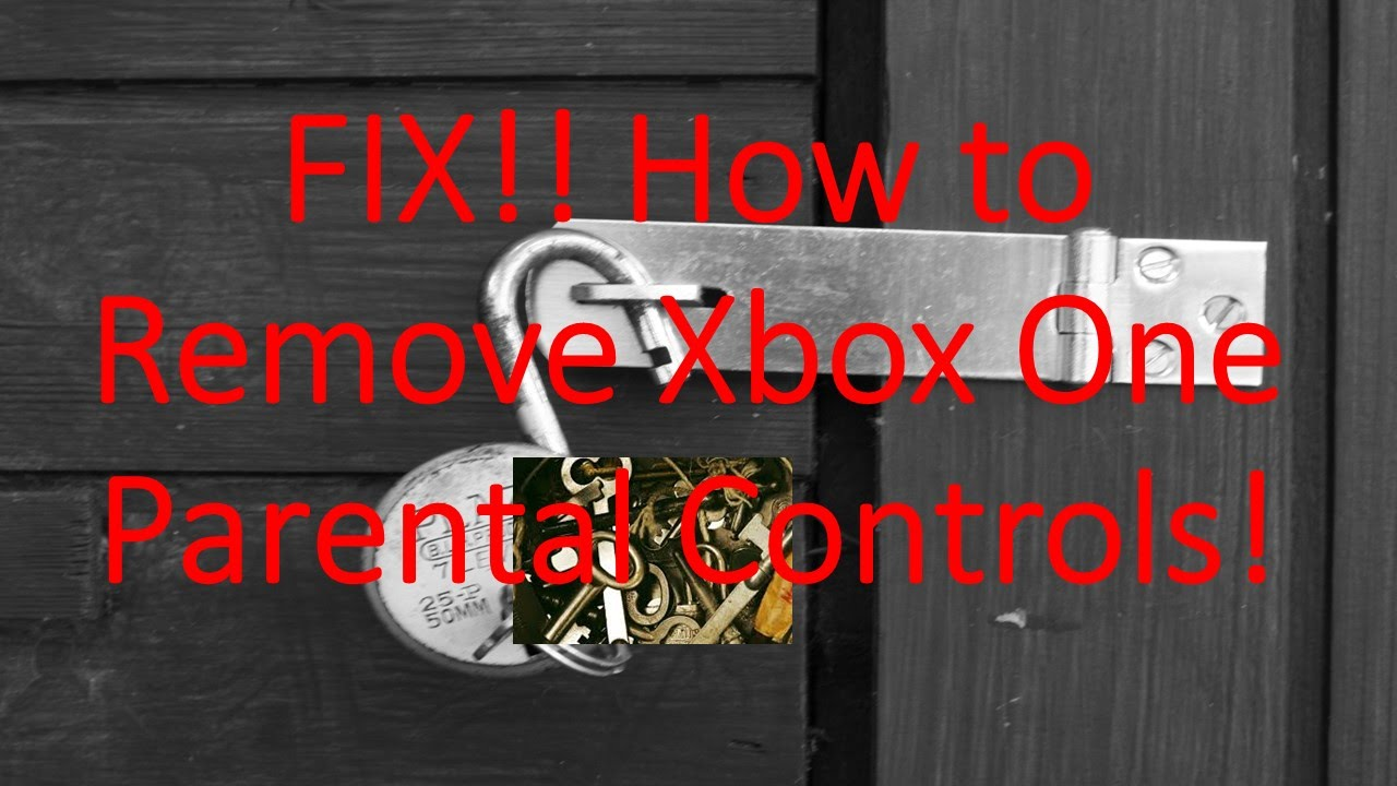 FIX How To Remove Xbox One Parental Controls YouTube
