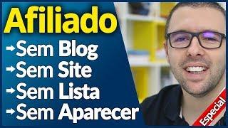 2 Estratégias (Com Exemplos) AFILIADO SEM Aparecer, SEM Blog, SEM Lista