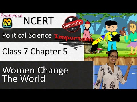 NCERT Class 7 Political Science / Polity / Civics Chapter 5: Women Change the World