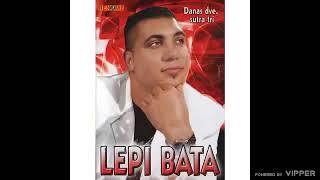Lepi Bata  Danas dve sutra tri  (Audio 2009)