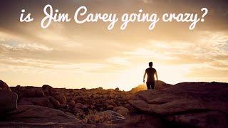 Is Jim Carey going crazy? Celebrity Spiritual Awakening.