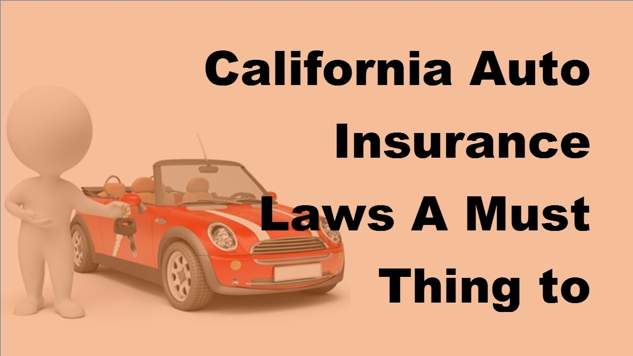 California Auto Insurance Laws A Must Thing To Follow