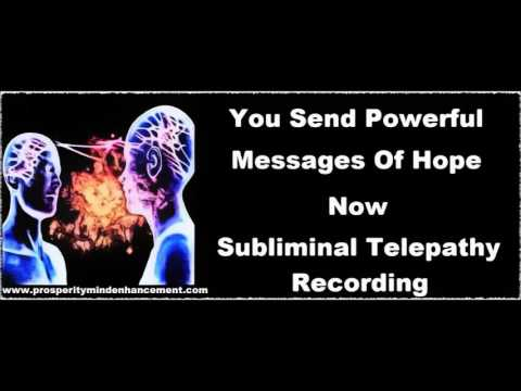 You Send Powerful Telepathic Messages - Subliminal Telepathy Recording