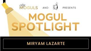 #MOGULSpotlight Episode 3: Miryam Lazarte- LatAm Startups