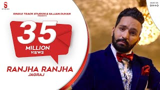 Ranjha Ranjha | Jagraj | SMI Records | DI++O Music | Latest New Punjabi Song 2017 || Songs 2018