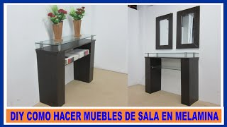 Gambar cover Como hacer muebles de melamina para sala  recibidor / How to make living room furniture melamine