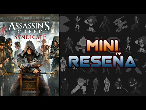 Mini Reseña Assassin's Creed: Syndicate | 3 Gordos Bastardos