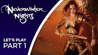 Let's Play Neverwinter Nights - Part 1 - Bioware's first 3D RPG!