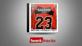 Mike Will Made It - 23 ft. Miley Cyrus, Wiz Khalifa & Juicy J (Caked Up Remix)