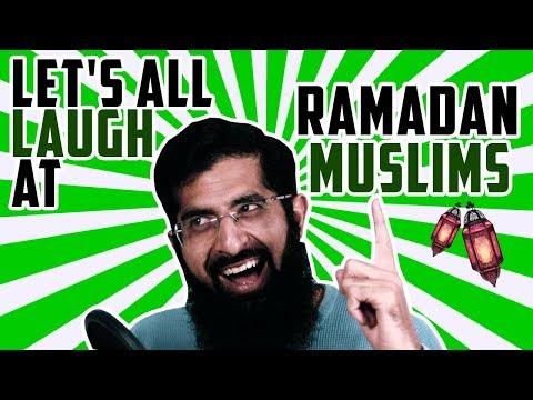 LET'S ALL LAUGH AT RAMADAN MUSLIMS