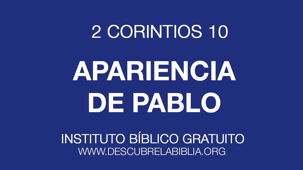 2 Corintios 10 Apariencia De Pablo Youtube