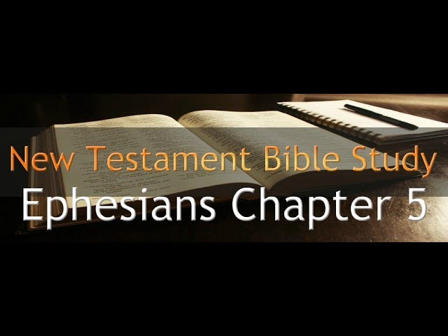 Ephesians Chapter 5 - Reading Through The Holy Bible