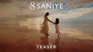 8 Saniye Teaser
