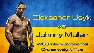 Oleksandr Usyk vs Johnny Muller - WBO Inter-Continental Cruiserweight Title