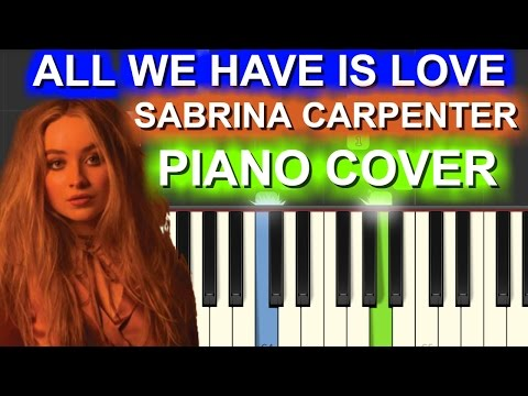 Sabrina Carpenter - All We Have Is Love Piano Cover|Chords+Tutorial+lesson+Instrumental+karaoke