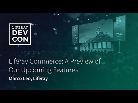 Liferay Commerce: A Preview of Our Upcoming Features