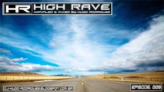 High Rave 009 (Compiled & Mixed By DJ Hugo Rodrigues)