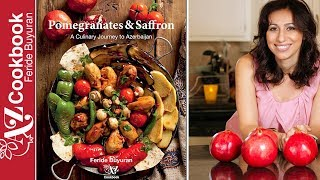 """Pomegranates and Saffron: A Culinary Journey to Azerbaijan"" by Feride Buyuran - Cookbook Trailer"