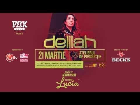Lucia Opening for Delilah | 21 martie | Atelierul de Productie | Warm Up: Adnana Sun