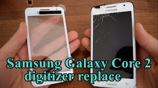 How to replace digitizer/glass touch screen Samsung Galaxy Core 2 G355H