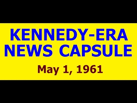 KENNEDY-ERA NEWS CAPSULE: 5/1/61 (NBC RADIO NETWORK)