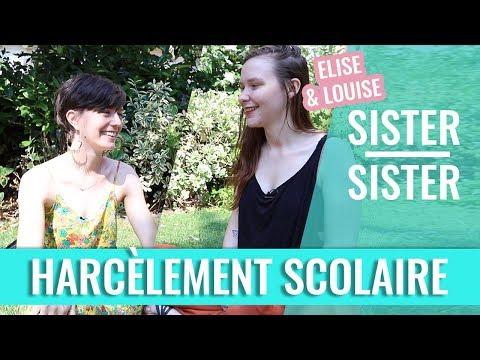 MON HARCÈLEMENT SCOLAIRE — SISTER SISTER (Elise Francisse & Louise)
