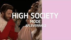 Aflevering 2: Mode - High Society