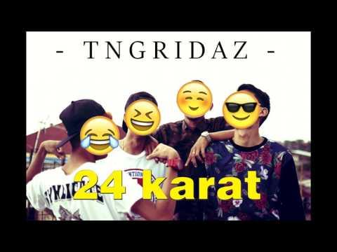 TNG Ridaz - 24 Karat