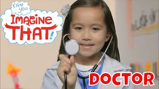I Want To Be A Doctor - Kids Dream Jobs - Can You Imagine That?