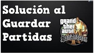 Solucionar error al guardar partidas en GTA San Andreas