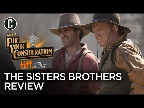 The Sisters Brothers Movie Review - Collider @ TIFF 2018