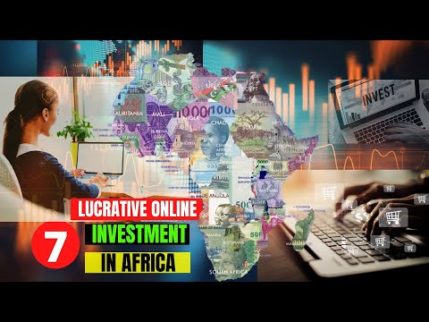 Online Investment in Africa  - 7 Lucrative Business Opportunities Right Now To Invest In Africa