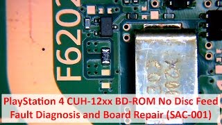 PlayStation 4 CUH-12xx BD-ROM No Disc Feed - Fault Diagnosis and Board Repair (SAC-001) - SU-42118-6