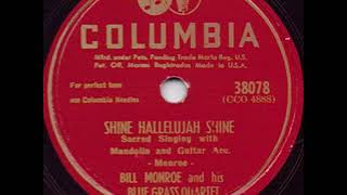 Shine Hallelujah Shine - Bill Monroe YouTube Videos